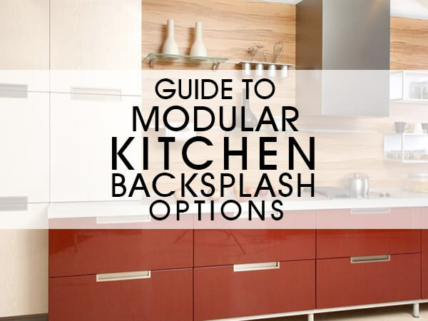 Guide To Modular Kitchen Backsplash Options Luxus India