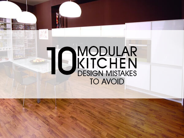Kitchen Design Mistakes 10 modular kitchen design mistakes to avoid [design ideas] | luxus