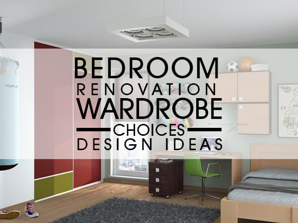 Bedroom Renovation: Wardrobe Choices [Design Ideas]