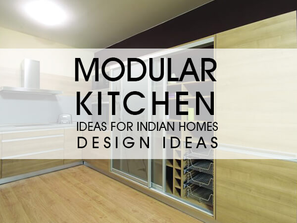 Modular Kitchen Ideas For Indian Homes [Design Ideas]