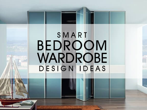 Smart Bedroom Wardrobe [Design Ideas] Luxus India Classy Bedroom Wardrobe Designs