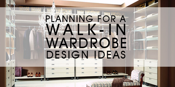 Planning For A Walk In Wardrobe Luxus India