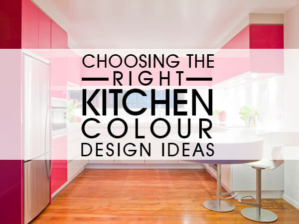 Choosing The Right Kitchen Colour [Design Ideas]