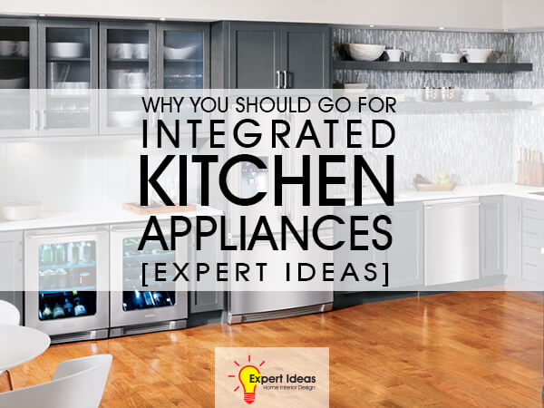 Integrated Kitchen Appliances Choose Integrated Kitchen Appliances Expert Ideas Integrated Kitchen