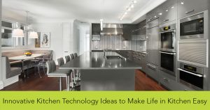 Innovative-Kitchen-Technology-Ideas -to-Make-Life-in-Kitchen-Easy