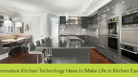 Innovative Kitchen Technology Ideas To Make Life In Kitchen Easy